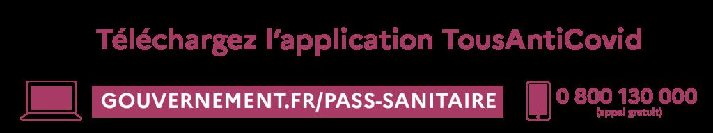 Téléchargez l'application TousAntiCovid - GOUVERNEMENT.FR/PASS-SANITAIRE - 0 800 130 000